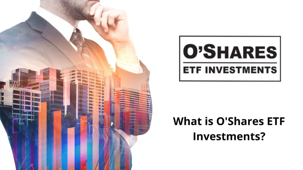 O'Shares ETF Investmentsとは?