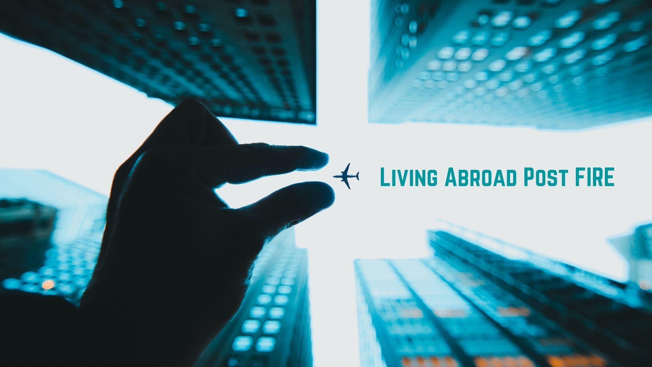 FIREして海外移住を達成するために知っておくべきこと