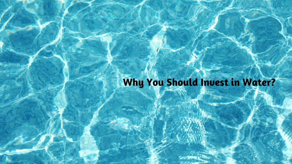 なぜ水に投資するのか?
